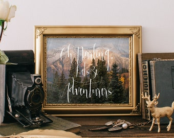 """Printable """"Oh Darling, Let's Be Adventurers"""" Calligraphy Art, Instant Download!"""