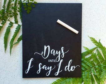 Days till I do Wedding Countdown Sign - Chalkboard