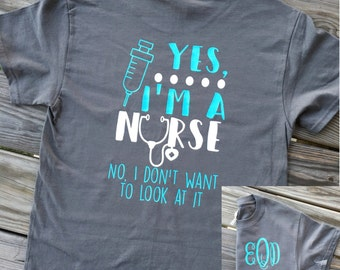 Monogrammed Yes I'm a Nurse Short Sleeve Shirt, Funny Nurse Shirt, Nurse Gift Ideas, Nursing Student Gift, Monogram Nurse Shirt, Nurse Tee