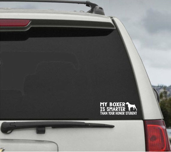 My Boxer is smarter than your honor student - Car Window Decal Sticker