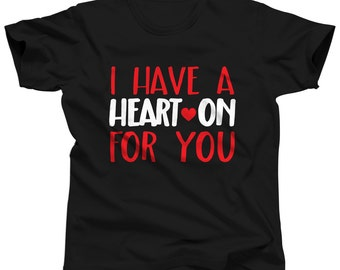 Girl Valentine Shirt - I Have A Heart On For You - Pun Shirt - Vday Shirt - Boys Valentines Shirt - Valentines Outfit - Valentines Day Tee