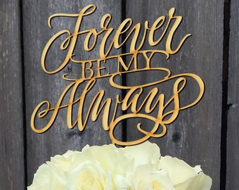 Forever Be My Always Cake Topper, Wedding Decor, Wedding Reception, Wood Cake Topper