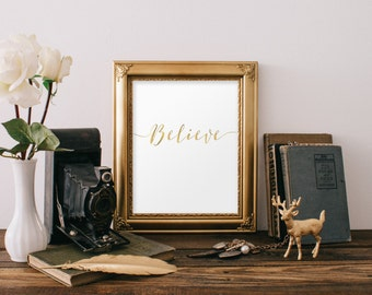 Believe, Believe Print, Gold Print, Motivational quote, Gold and White Decor, Gold Foil Print, Christian Wall Art, Scripture Sign, BD-905