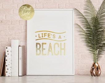 Life's A Beach Print, Real Gold Foil Print, Beach Poster, Beach Decor, Beach Wall Art, Room Decor, Beach Wall Decor, Home Decor, Gold Beach