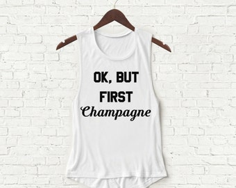 Ok, But First Champagne - Womens Muscle Tank - White