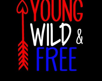 Young Wild & Free- 4th of July- Fourth of July- Independence Day