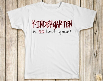 Kindergarten-Is so last year T shirt