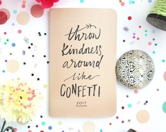 """2017 Planner — Throw Kindness Around Like Confetti Iridescent Gold, Hand Lettered Minimalistic Planner —5"""" x 8"""""""