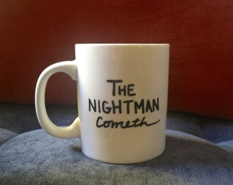 "COFFEE MUG ""The Nightman Cometh"" Always Sunny in Philadelphia Coffee Cup. Charlie Writes a Musical. Personalize Your Own Too!!!"