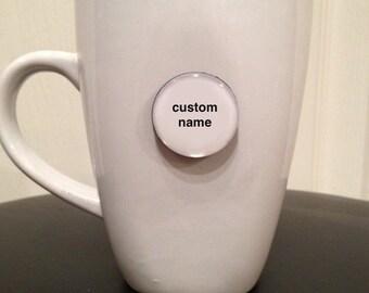 Quote | Mug | Magnet | Custom Name