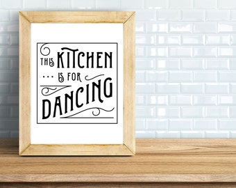"PDF Printable • ""This Kitchen Is For Dancing"" • Instant Digital Download • Multiple Colors"