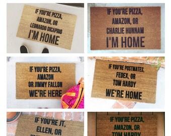 """Customize """"If You're _____, _______, or ______ """"  Doormat, Doormats, Home and Living, Shop Josie B, Custom Doormat, Custom Rug"""