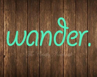 wander. Decal Vinyl Sticker • Car Truck SUV • Yeti • Tumbler • Guitar • Choose Your Color/Size• Large Orders Welcome