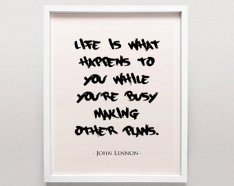 John Lennon Quote / Life Is What Happens To You While You're Busy Making Other Plans / The Beetles Decor / The Beetles Poster