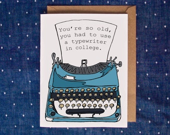 Happy Birthday Card, You're So Old, Old People Birthday Card, Funny Birthday Card, Card for Old Age, Birthday Card