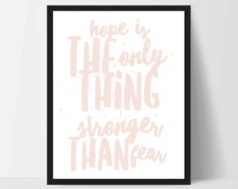 Hope is Stronger Than Fear, Art Print, Quote, Inspirational Print Decor, Digital Art Print, Office Print, 8x10, 12x16, Pink
