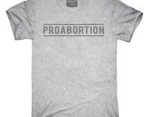 Proabortion T-Shirt, Hoodie, Tank Top, Sleeveless