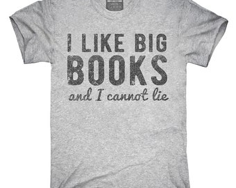 I Like Big Books And I Cannot Lie T-Shirt, Hoodie, Tank Top, Gifts