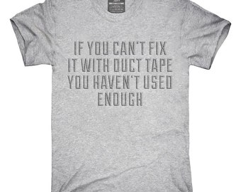 Haven't Used Enough Duct Tape T-Shirt, Hoodie, Tank Top, Gifts