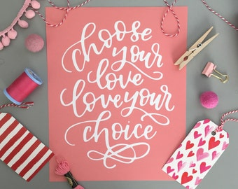 "PRINT - ""Choose your love Love your choice"" rose quartz background with white lettering Valentine's Day gift, marriage wedding gift"