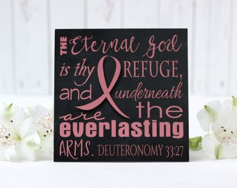 Pink Ribbon Sign, Breast Cancer Sign, Gift, The Eternal God is Thy Refuge and Underneath are the Everlasting Arms, Sign with Attached Easel