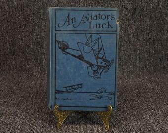 An Aviator's Luck By Frank Cobb