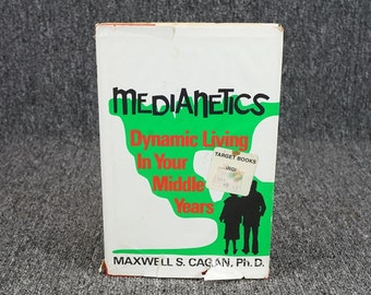 Medianetics Dynamic Living In Your Middle Years By Maxwell Cagan C.1975