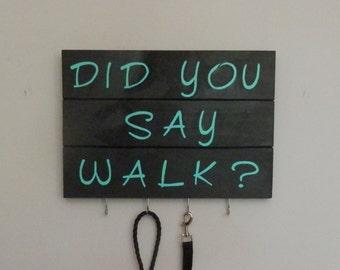 Leash Holder, Wooden Sign, Dog Walk Sign,Leash Hook
