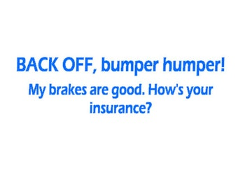 Back Off Bumper Humper Decal - Funny Bumper Sticker - Funny Car Decal  - Vinyl Decal - How's Your Insurance Decal - Stocking Stuffer