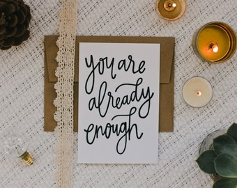 "Empathy 4""x6"" Greeting Card - You Are Already Enough"