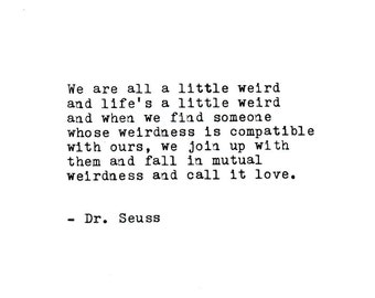 THE DR. SEUSS  Love Quote Made On Typewriter,Typewriter Quote, Inspirational Quote Weirdness