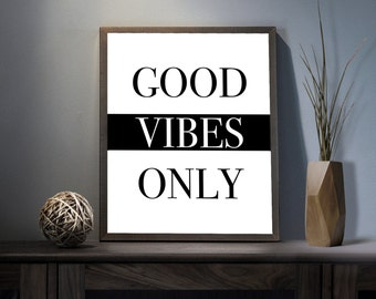 Good Vibes Only Digital Art Print - Inspirational Positive Wall Art, Motivational Positivity Quote Art, Printable Good Life Typography