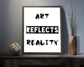 Art Reflects Reality Digital Art Print - Inspirational Artistic Wall Art, Motivational Reality Art, Printable Matrix Realness Typography