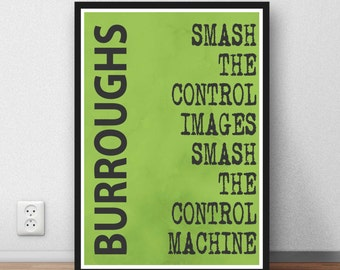 "William Burroughs quote - ""Smash the control images""  quote poster print Digital Download"