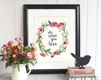 Do what you love. Vintage floral wreath
