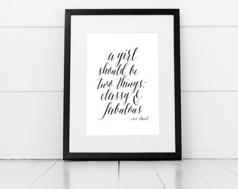 A Girl Should Be Two Things Classy and Fabulous Print,  Coco Chanel Quote, Chanel Print, Quote Print