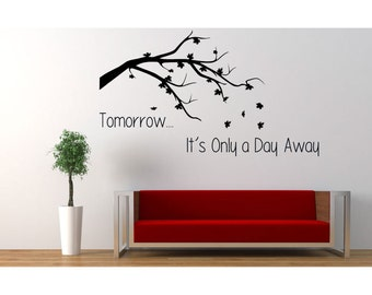 Tomorrow It's Only A Day Away Decal-Wall Sticker-Living Room Decal-Office Decal-Tree Decal