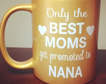 Trending Now - Only the Best Moms Get Promoted to Nana Cup | Nana Coffee Mug | Grandma Gift | Pregnancy Announcement Gift | Pregnancy Reveal