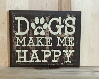 Dogs make me happy wood sign, gift for pet lover, gift for dog lover, dog sign, fur baby, wood sign saying, funny sign, home decor wall art