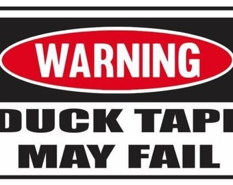 2 Pieces Funny Warning  Duck Tape May Fail Vinyl Decals Stickers Full Color/Weather Proof. U.S.A Free Shipping