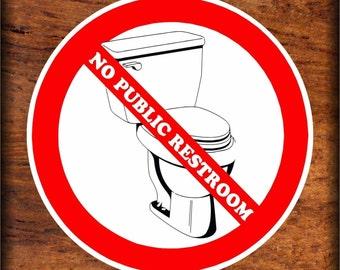 No Public Restrooms Etsy