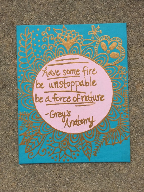 Have some fire be unstoppable be a force of nature painting