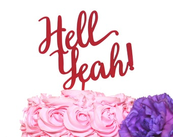 Hell Yeah Cake Topper, Funny cake Topper, Unique cake Topper