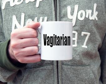 Vagitarian coffee mug, adult humor, coffee mug, coffee cup, gifts for him, gifts for her, gifts under 20, LGBT, funny coffee mug, gay pride