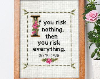 Geena Davis Quote Easy Cross Stitch Pattern: If you risk nothing, you risk everything. (Instant PDF Download)