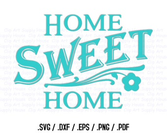 Home Sweet Home SVG Art, SVG Clipart, Home Decor Wall Art, DXF File for Vinyl Cutters, Screen Printing, Silhouette, Die Cut Machine - CA150