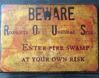 Distressed Fire Swamp ROUS Sign Princess Bride