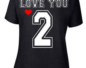 LOVE YOU 2 Shirt