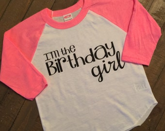Personalized I'm the Birthday Girl - 3/4 Sleeve Neon Pink Raglan