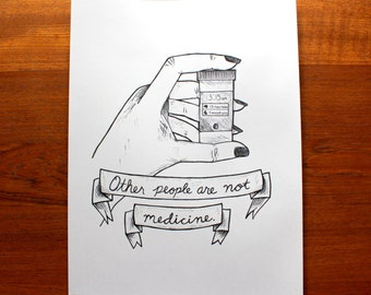 Other People Are Not Medicine Print